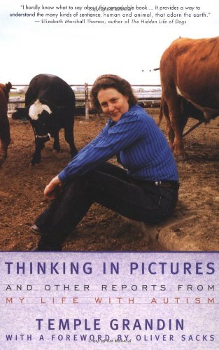 Temple Grandin Thinking In Pictures And Other Reports From My Li