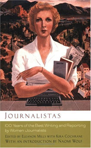 Eleanor Mills Journalistas 100 Years Of The Best Writing And Reporting By Wo