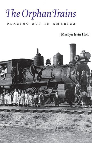 Marilyn Irvin Holt The Orphan Trains Placing Out In America