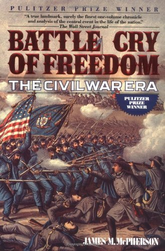 James M. Mcpherson Battle Cry Of Freedom The Civil War Era