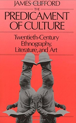 James Clifford The Predicament Of Culture Twentieth Century Ethnography Literature And Ar