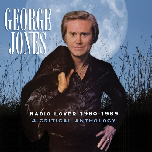 George Jones Radio Lover 1980 1989 A Criti