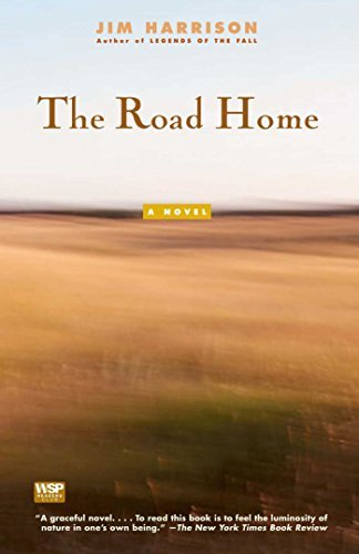 Jim Harrison The Road Home
