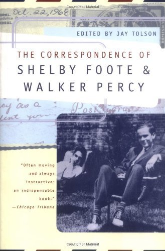 Shelby Foote The Correspondence Of Shelby Foote & Walker Percy