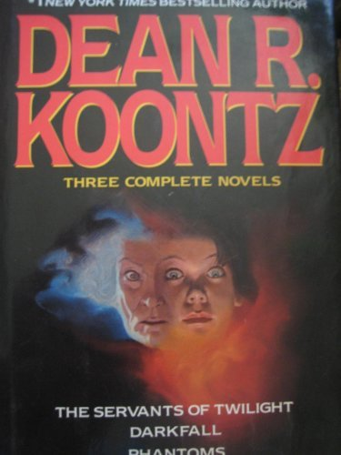 Dean R. Koontz Three Complete Novels The Servants Of Twilight Darkfall Phantoms