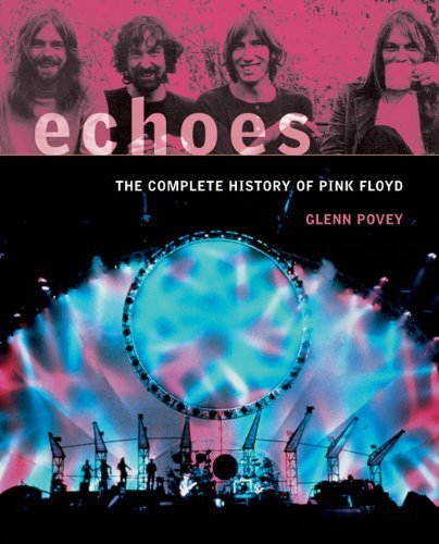 Glenn Povey Echoes The Complete History Of Pink Floyd