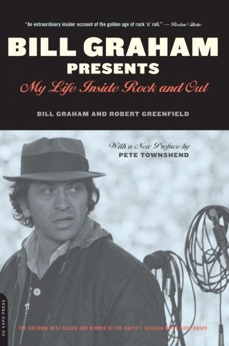 Bill Graham Bill Graham Presents My Life Inside Rock And Out