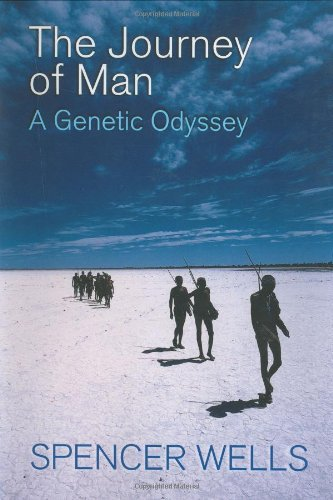 Spencer Wells The Journey Of Man A Genetic Odyssey