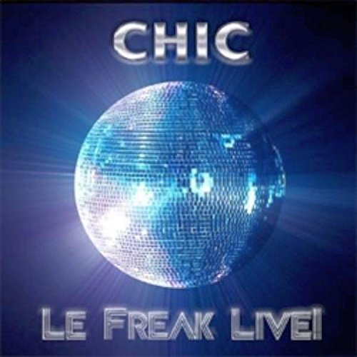Chic Le Freak Live!