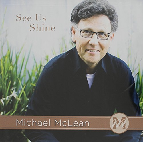 Michael Mclean See Us Shine