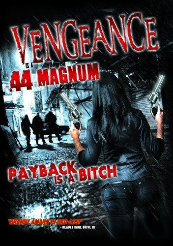 Vengeance Is A .44 Magnum Vengeance Is A .44 Magnum Nr