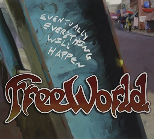 Freeworld Eventually Everything Will Hap