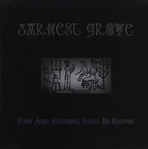 Darkest Grove Pain & Suffering Shall Be Know