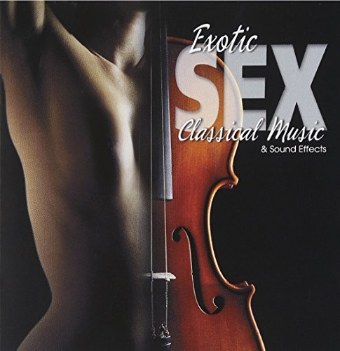 Sound Effects Exotic Sex Classical Music
