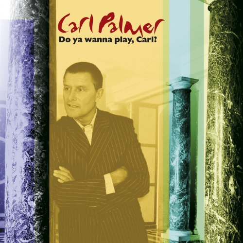 Carl Palmer Do You Wanna Play Carl? The C