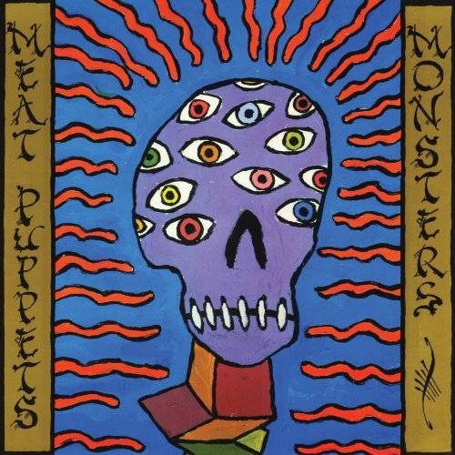Meat Puppets Monsters
