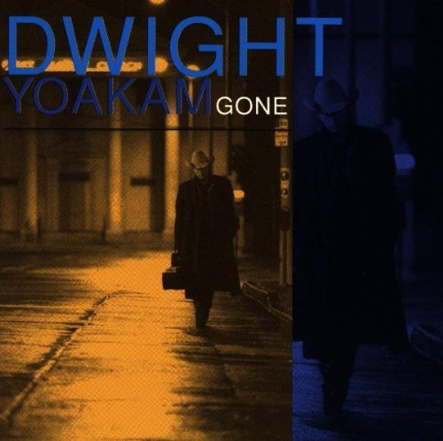 Dwight Yoakam Gone