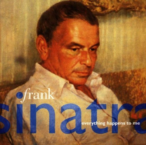 Frank Sinatra Everything Happens To Me