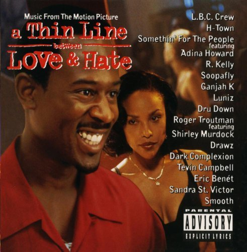Thin Line Between Love & Hate Soundtrack H Town Kelly Luniz Dru Down Smooth Campbell Troutman
