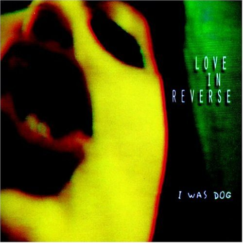 Love In Reverse I Was A Dog