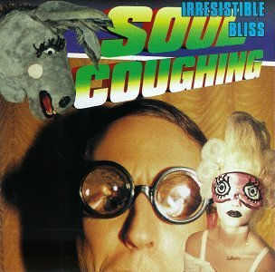 Soul Coughing Irresistible Bliss