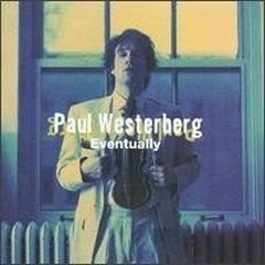 Paul Westerberg Eventually Eventually