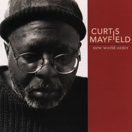Curtis Mayfield New World Order