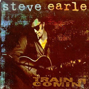 Steve Earle Train A Comin' Feat. Emmylou Harris