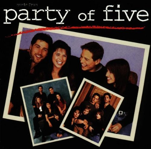 Party Of Five Music From Party Of Five Bodeans Khan Nicks Jones Palmer Rusted Root Colvin