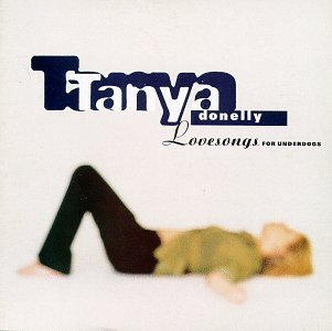 Tanya Donelly Lovesongs For The Underdogs
