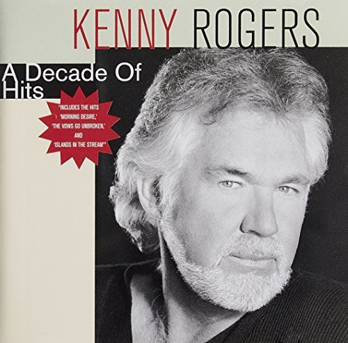 Kenny Rogers Decade Of Hits