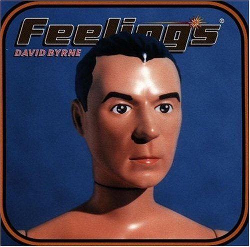 David Byrne Feelings Cole Campbell Saunders Hess