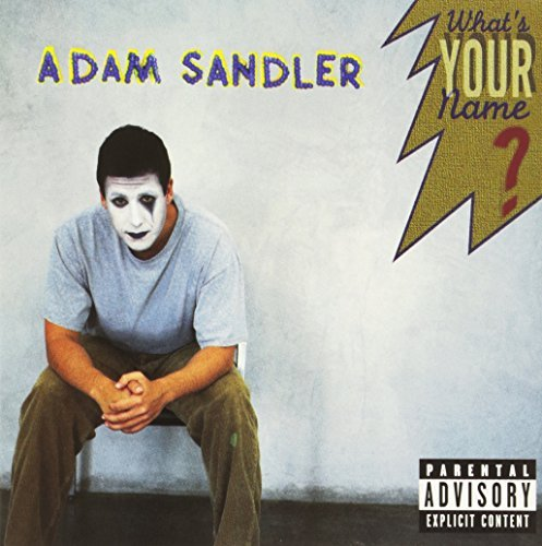 Adam Sandler What's Your Name? Explicit Version