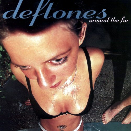 Deftones Around The Fur Explicit Version