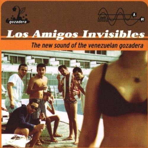 Los Amigos Invisibles New Sound Of The Venezuelan Go