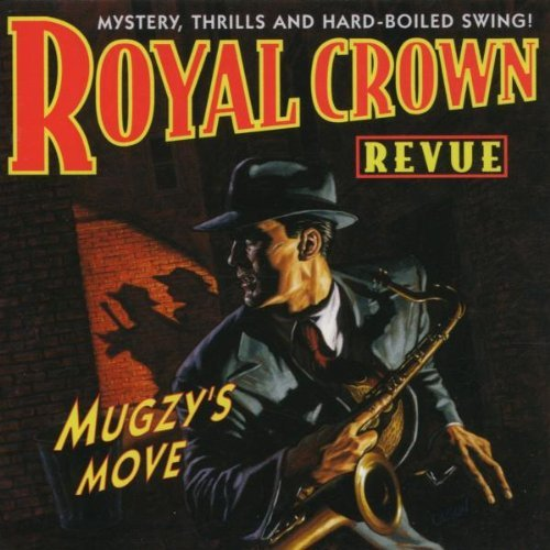 Royal Crown Revue Mugzy's Move