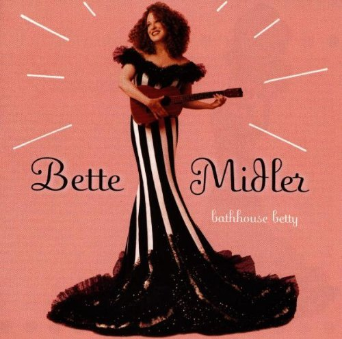 Midler Bette Bathhouse Betty
