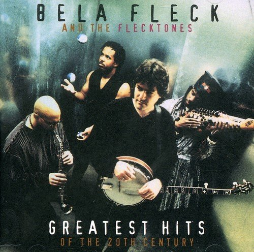 Fleck Bela & The Flecktones Greatest Hits Of The 20th Cent