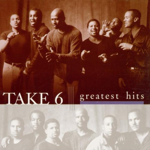 Take 6 Greatest Hits