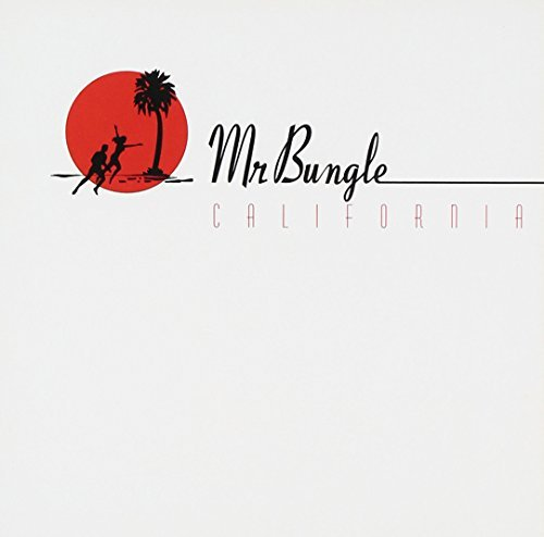 Mr. Bungle California California