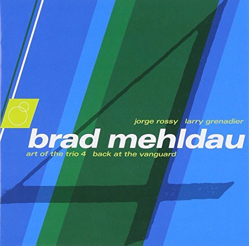 Brad Mehldau Vol. 4 Back At The Vanguard Art Of The Trto