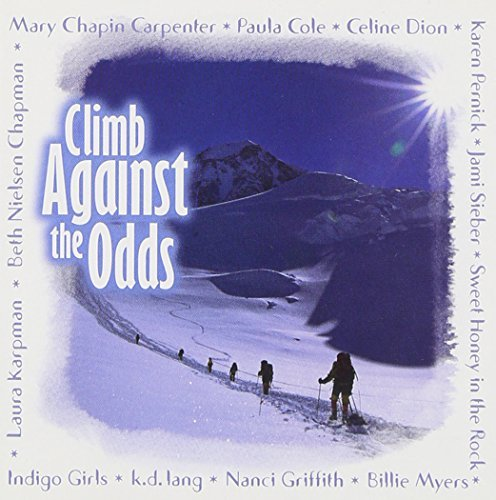 Climb Against The Odds Climb Against The Odds Cole Dion Pernick Myers Sieber Griffith Lang Indigo Girls