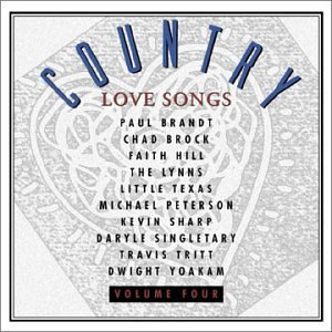 Country Love Songs Vol. 4 Country Love Songs Peterson Little Texas Brock Country Love Songs