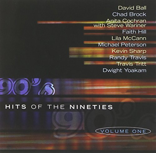 Hits Of The 90's Vol. 1 Hits Of The 90's Tritt Ball Sharp Hill Brock Hits Of The 90's