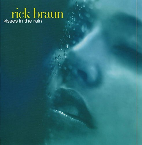 Rick Braun Kisses In The Rain CD R