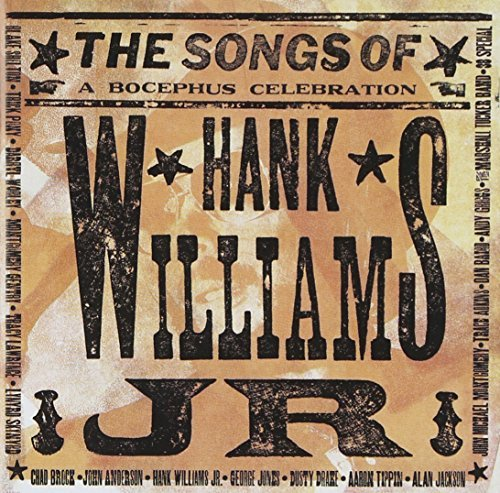Songs Of Hank Williams Jr. Boc Songs Of Hank Williams Jr. Boc Shelton Gentry Trick Pony Lawrence Brock Drake Tippin