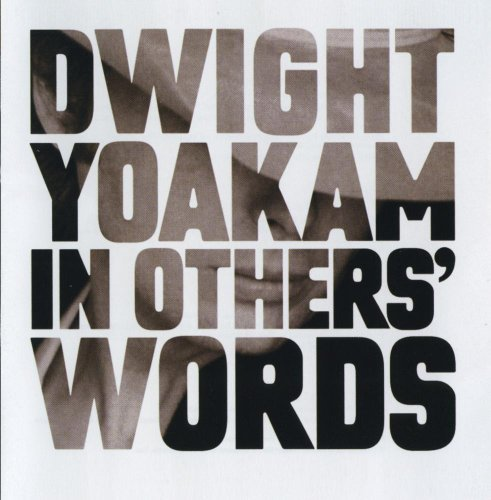 Dwight Yoakam In Other's Words