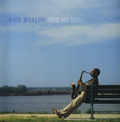 Kirk Whalum Into My Soul Into My Soul