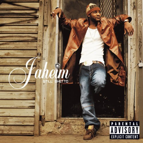 Jaheim Still Ghetto Explicit Version