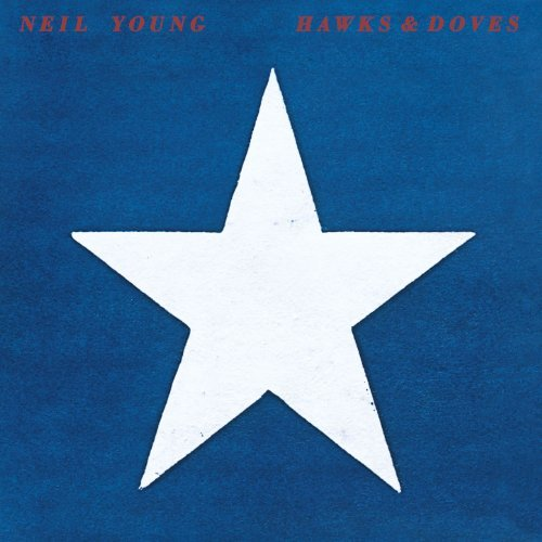 Neil Young Hawks & Doves Hawks & Doves